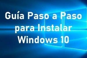 Instalacion de Windows 10. Guía Paso a Paso